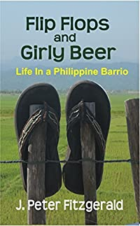 Flip Flops and Girly Beer: Life In a Philippine Barrio