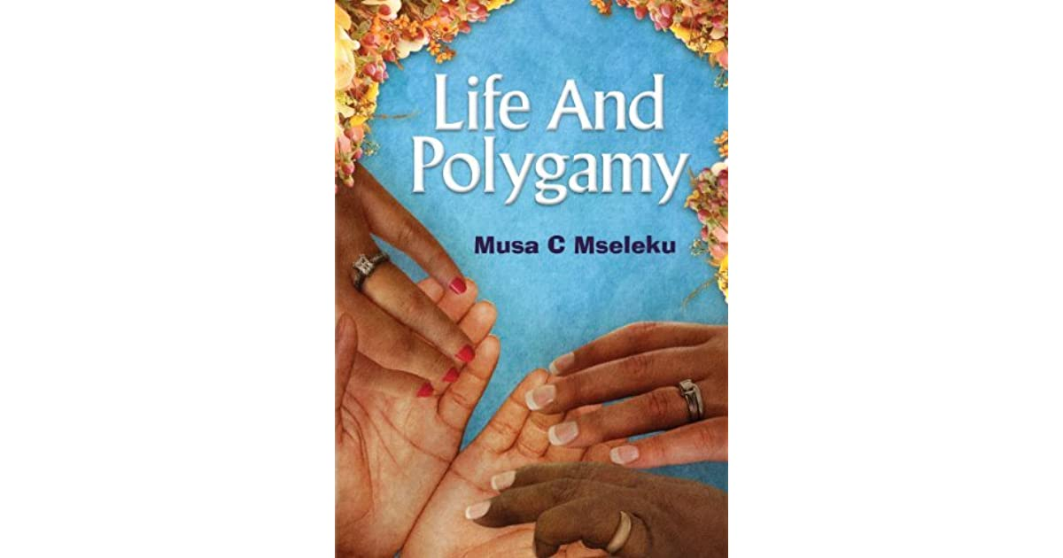 polygamy ethics and life The ethics of adultery, fornication, polygamy, and birth control mr phillip olt ethics.