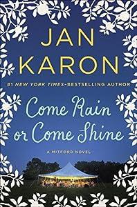 Come Rain or Come Shine (Mitford Years, #13)