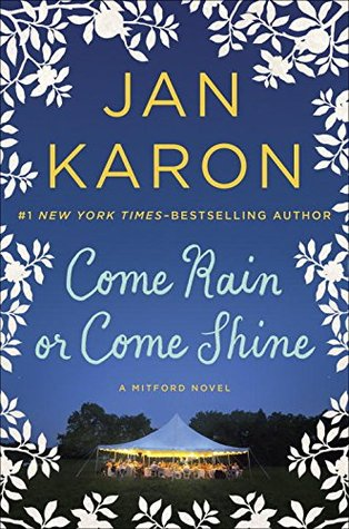 Come Rain or Come Shine (Mitford Years, #13)