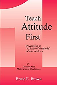 Teach Attitude First: Developing an