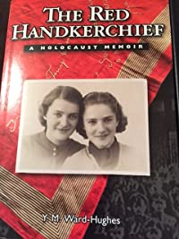 The Red Handkerchief:  A Holocaust Memoir
