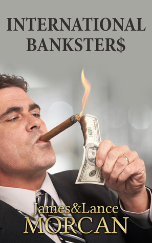 International Bankster$ by James Morcan