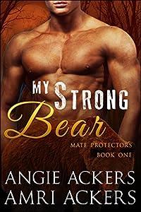 My Strong Bear (Mate Protectors Book 1)