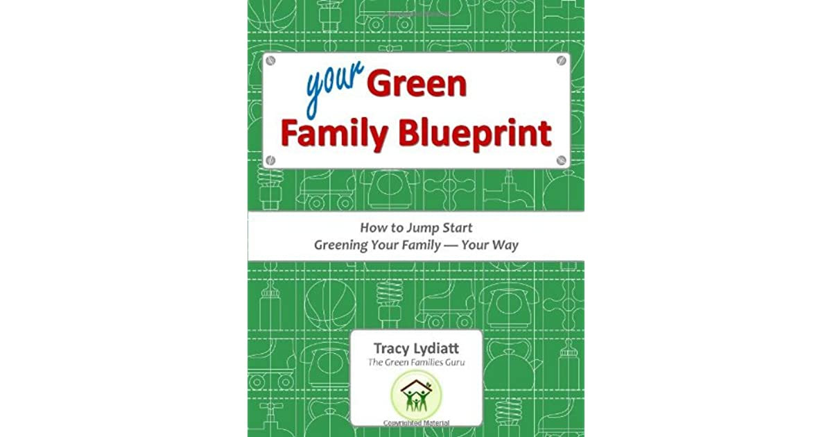 Your Green Family Blueprint Your Way How to Green Your Family