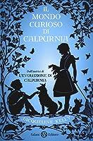 Il mondo curioso di Calpurnia (Calpurnia Tate, #2)