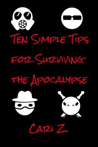 Ten Simple Tips for Surviving the Apocalypse