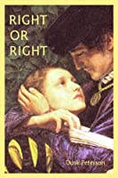 Right or Right (Yes, My Liege: Darkling Plain)