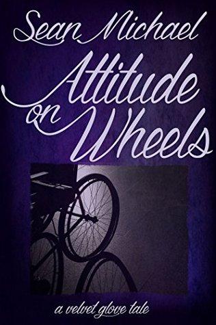 Attitude on Wheels: A Velvet Glove Tale