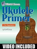 Ukulele Primer: For Soprano, Concert, & Tenor Ukuleles: C
