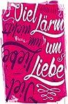Viel Lärm um Liebe by Sharon Huss Roat