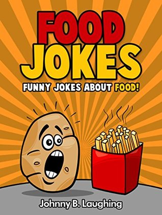 Funny Food Jokes: 181+ Funny Food Jokes for Kids!: 181+ Funny Jokes - FREE Joke Book Included! (Funny and Hilarious Joke Books for Children)