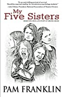 My Five Sisters: Based on a Real-Life Story of Sibling Abuse