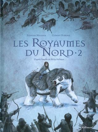 Les Royaumes du Nord (Tome 2 - À la croisée des mondes)
