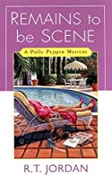 Remains To Be Scene (Polly Pepper Mysteries)