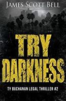 Try Darkness (Ty Buchanan Legal Thriller #2)