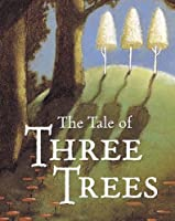Tale of Three Trees (Board Book)