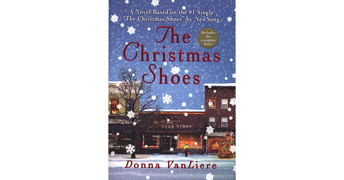 Christmas Shoes Lyrics.The Christmas Shoes Christmas Hope 1 By Donna Vanliere