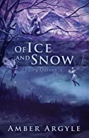 Of Ice and Snow (Fairy Queens, #0.5)