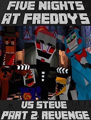 Minecraft: Five Nights At Freddy's Vs Steve Part 2: Revenge