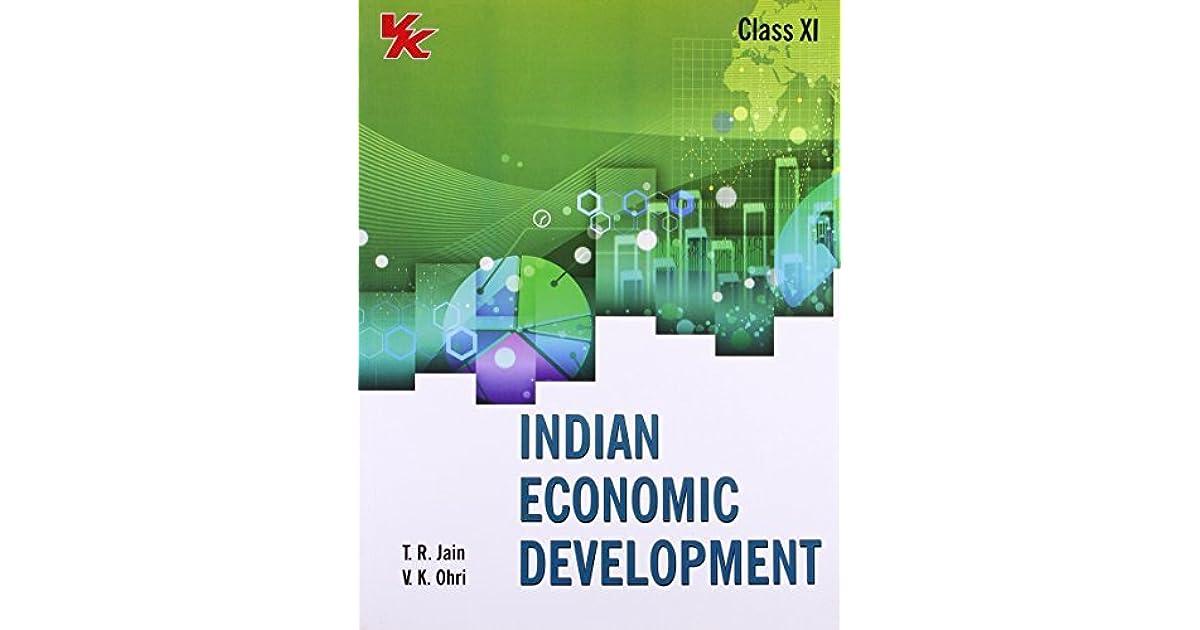 Indian Economic Development - Class XI by T R  Jain