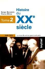 Histoire du XXe siècle, tome 2 : Le monde entre guerre et paix 1945-1973