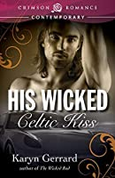His Wicked Celtic Kiss (Wicked Men of Rockland series)