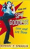 Live and Let Shop (Spy Goddess, #1)