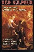 Red Sulphur; The greatest Mystery in Alchemy: Series of novels
