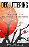 Decluttering: The Japanese Art of Decluttering and Organizing