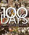 100 Days in Photographs: Pivotal Events That Changed the World