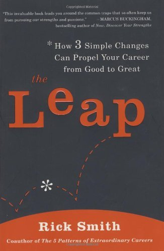 Rick Smith The Leap How 3 Simple Changes Can Pr