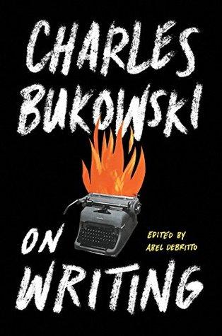 On Writing by Charles Bukowski