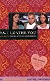 P.S. I Loathe You (The Clique, #10)