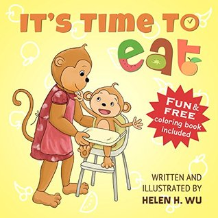 It's Time To Eat: A Children's Picture Book for Early/Beginner Readers, Children's book, Picture Book, Bedtime Story, kids book collection, Education, Funny Humor ebook