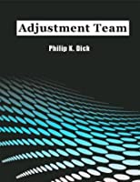 The Adjustment Team