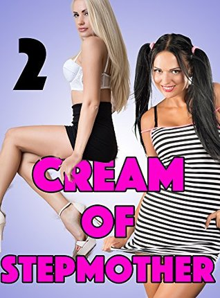 Cream in her Crop (First Time FMF Menage Mature): Cream of Stepmother Series