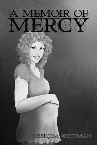 A Memoir of Mercy (Memoirs of Life, #2)