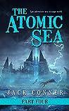 The Atomic Sea: Volume Four (The Atomic Sea, #4)