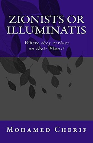 Zionists Or Illuminatis: Where They arrives in Their Plans?