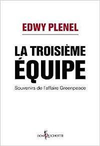 La Troisieme Equipe - Souvenirs de l'affaire Greenpeace