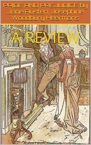PRIDE AND PREJUDICE by Jane Austen, Josephine Woodbury Heermans: REVIEW (The Journal of Education Book 68)
