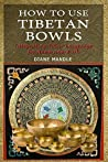 How To Use Tibetan Bowls with Power Language