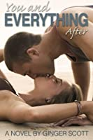 You and Everything After (The Falling Series) (Volume 2)