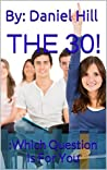 THE 30!: :Which Question Is For You