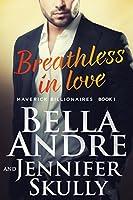 Breathless In Love (The Maverick Billionaires #1)