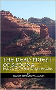 The Dead Priest of Sedona  (Mike Damson Mystery, #1)