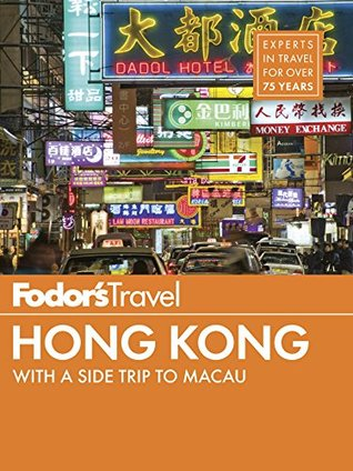Fodor's Hong Kong: with a Side Trip to Macau (Full-color Travel Guide)