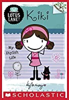 Kiki: My Stylish Life (Lotus Lane #1)