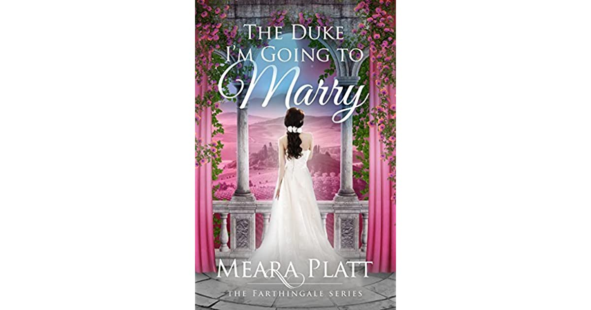 The Duke I U0026 39 M Going To Marry  Farthingale   2  By Meara Platt